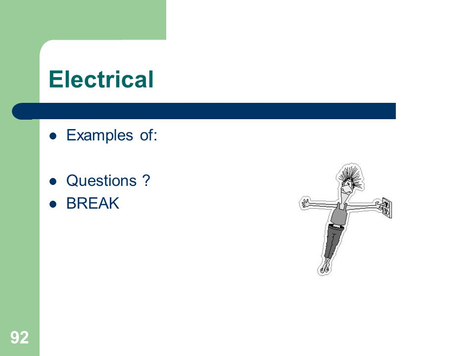 Electrical Examples of: Questions BREAK