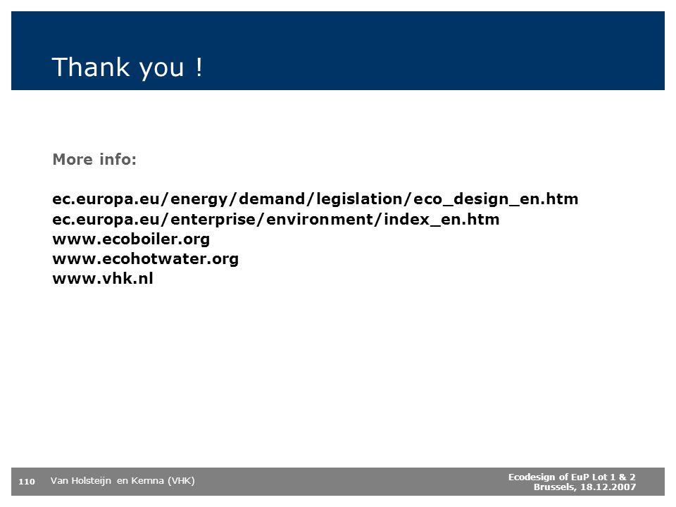 Thank you ! More info: ec.europa.eu/energy/demand/legislation/eco_design_en.htm. ec.europa.eu/enterprise/environment/index_en.htm.