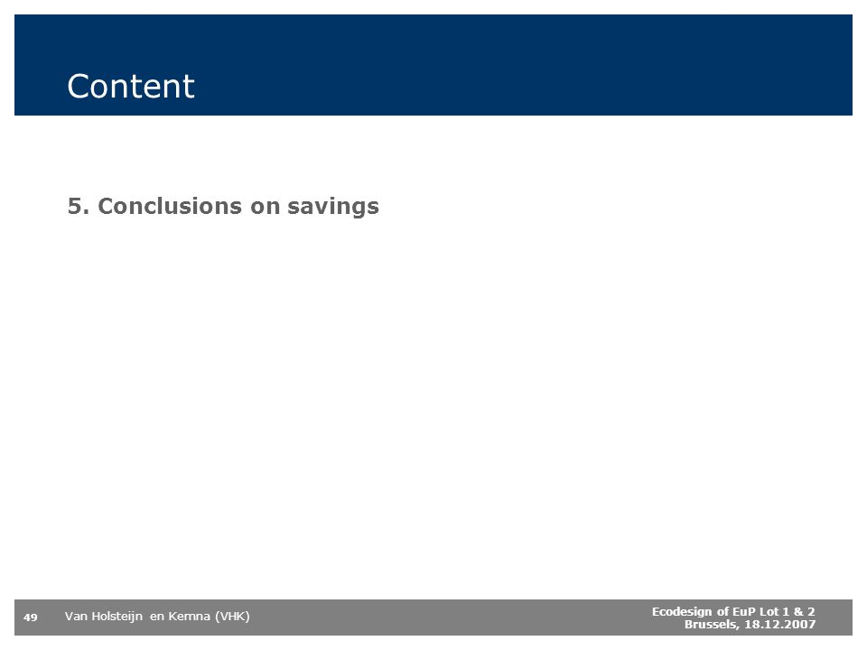 Content 5. Conclusions on savings Ecodesign of EuP Lot 1 & 2