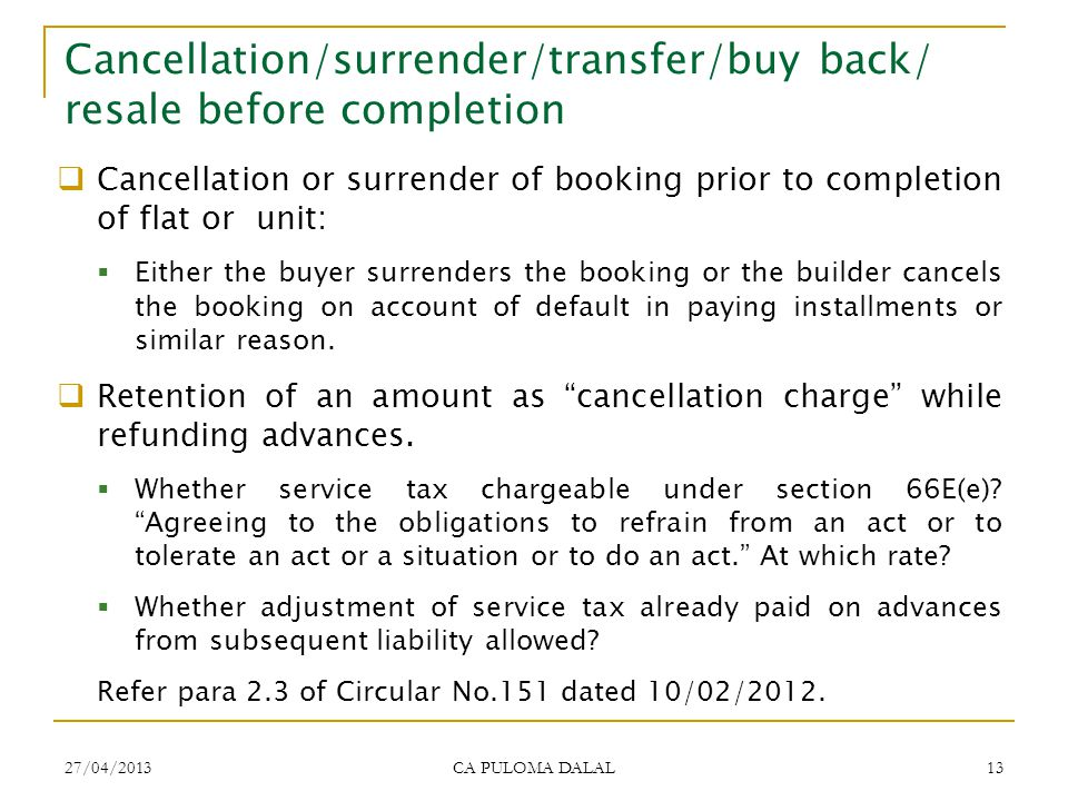 Cancellation/surrender/transfer/buy back/ resale before completion