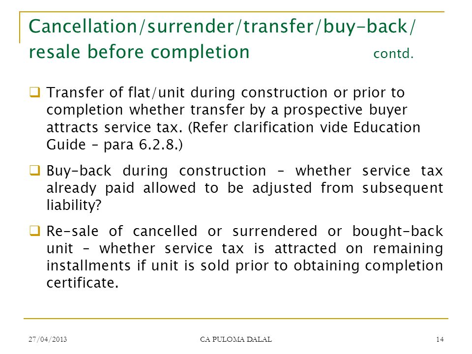 Cancellation/surrender/transfer/buy-back/ resale before completion