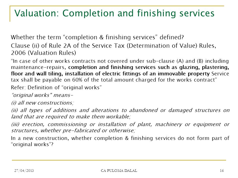 Valuation: Completion and finishing services