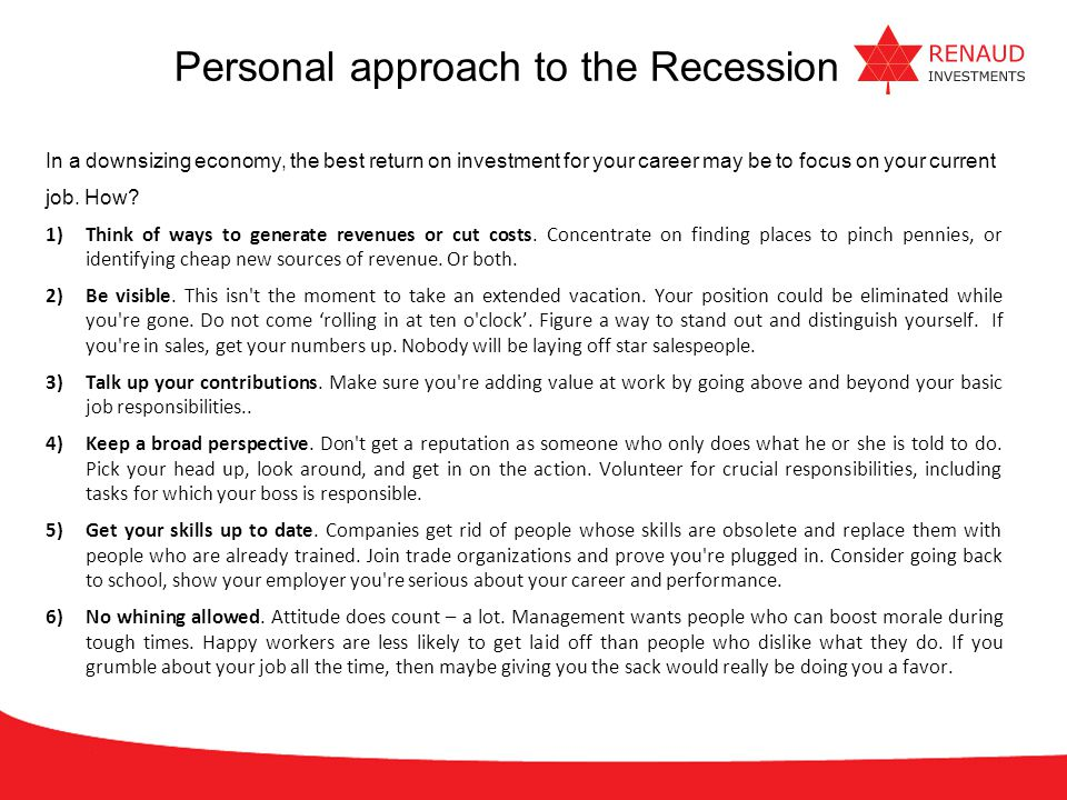 Personal approach to the Recession