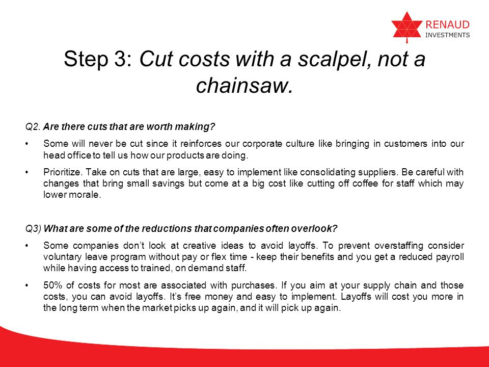 Step 3: Cut costs with a scalpel, not a chainsaw.