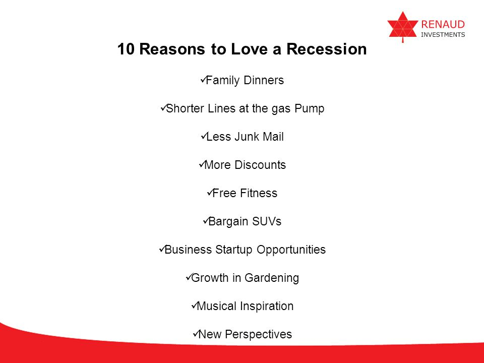 10 Reasons to Love a Recession