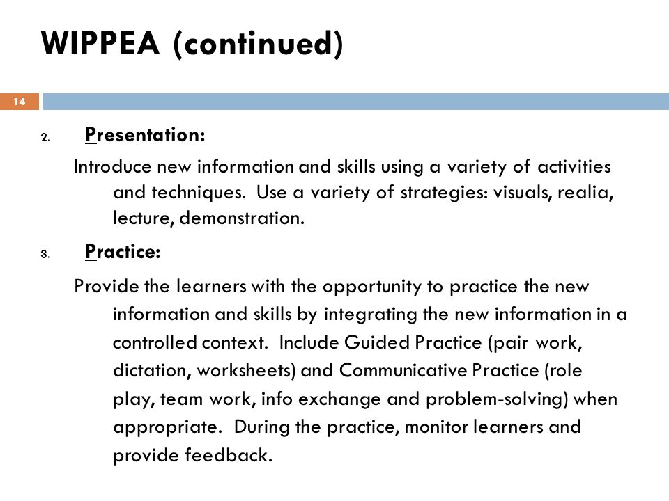 WIPPEA (continued) Presentation: Practice: