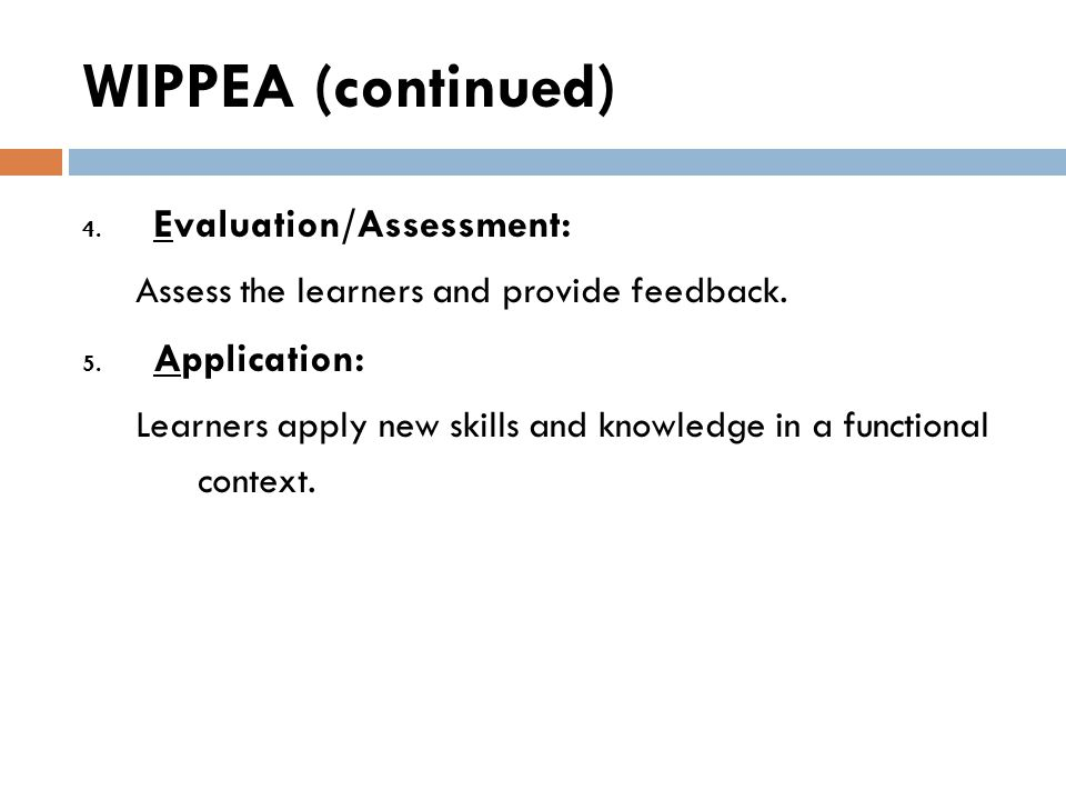 WIPPEA (continued) Evaluation/Assessment: Application: