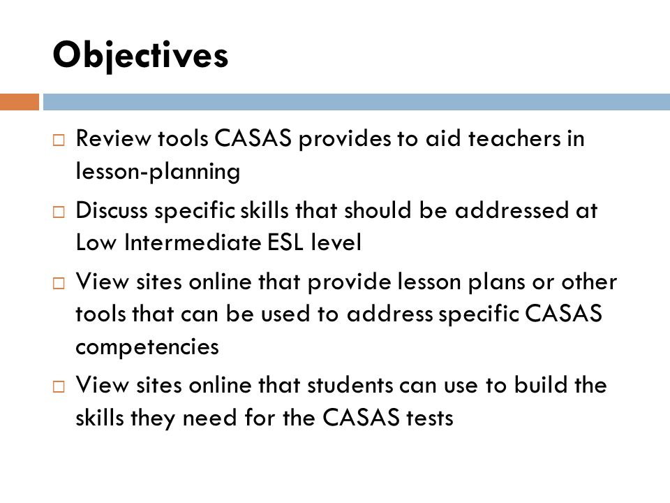 Objectives Review tools CASAS provides to aid teachers in lesson-planning.
