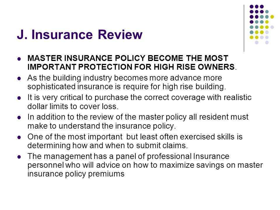 J. Insurance Review MASTER INSURANCE POLICY BECOME THE MOST IMPORTANT PROTECTION FOR HIGH RISE OWNERS.