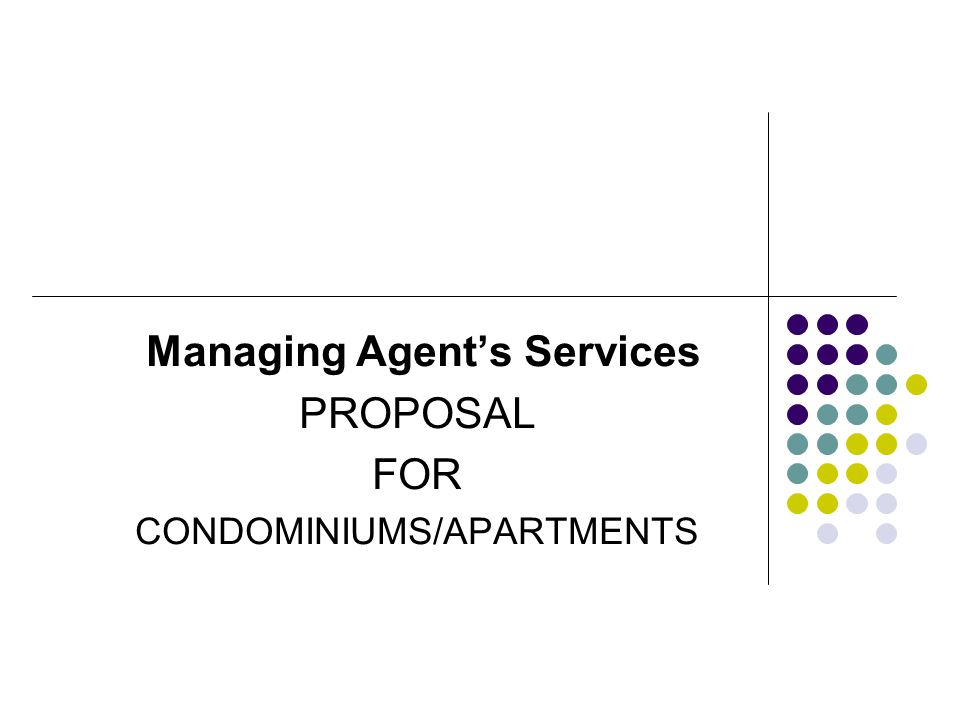 Managing Agent's Services PROPOSAL FOR CONDOMINIUMS/APARTMENTS