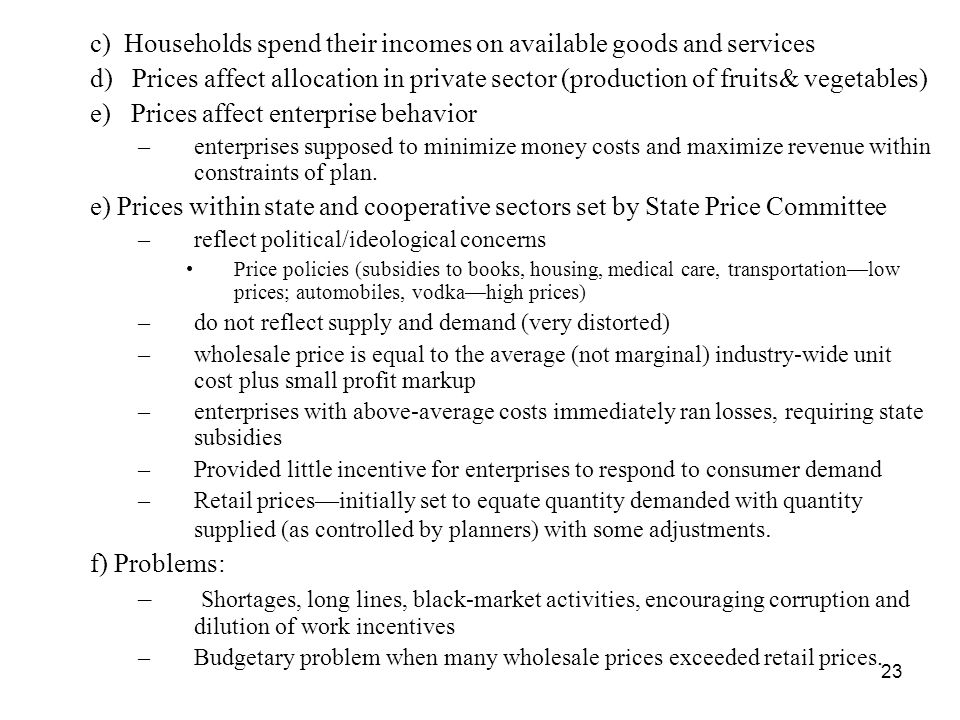 c) Households spend their incomes on available goods and services