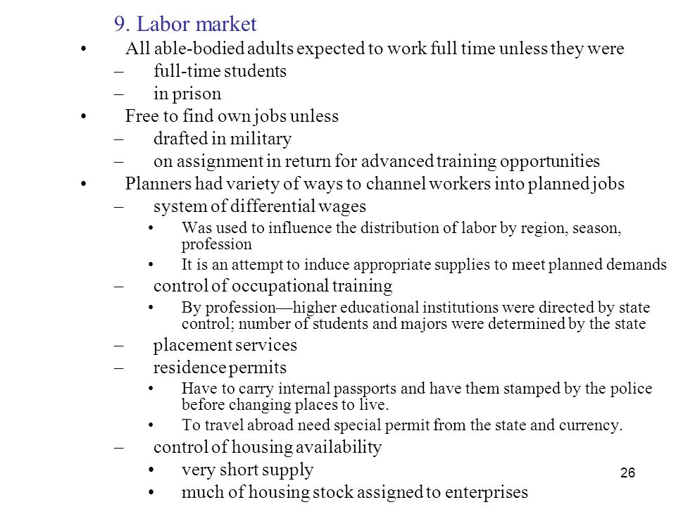 9. Labor market All able-bodied adults expected to work full time unless they were. full-time students.