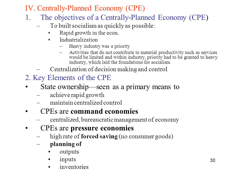 IV. Centrally-Planned Economy (CPE)