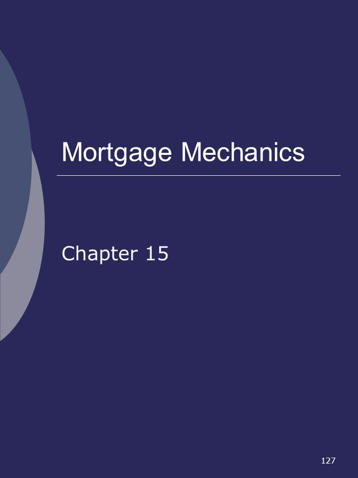 Mortgage Mechanics Chapter 15