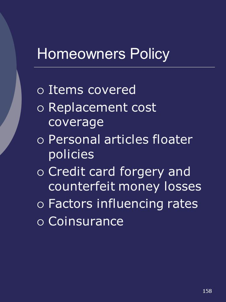 Homeowners Policy Items covered Replacement cost coverage