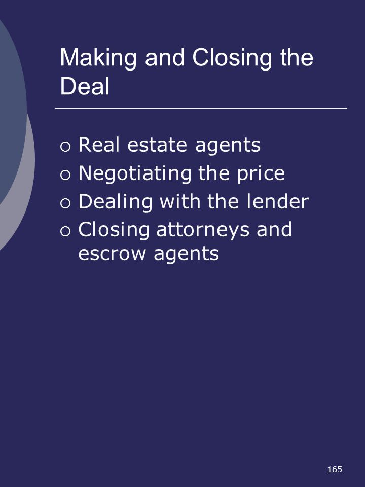 Making and Closing the Deal