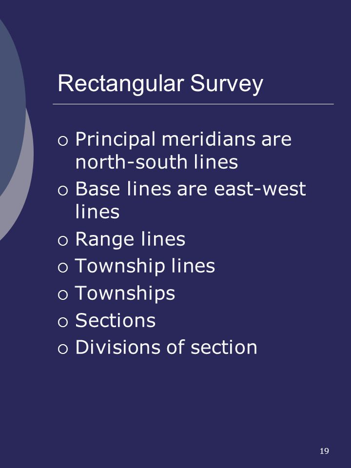 Rectangular Survey Principal meridians are north-south lines