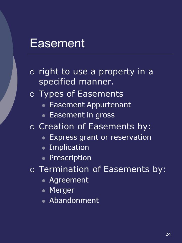 Easement right to use a property in a specified manner.