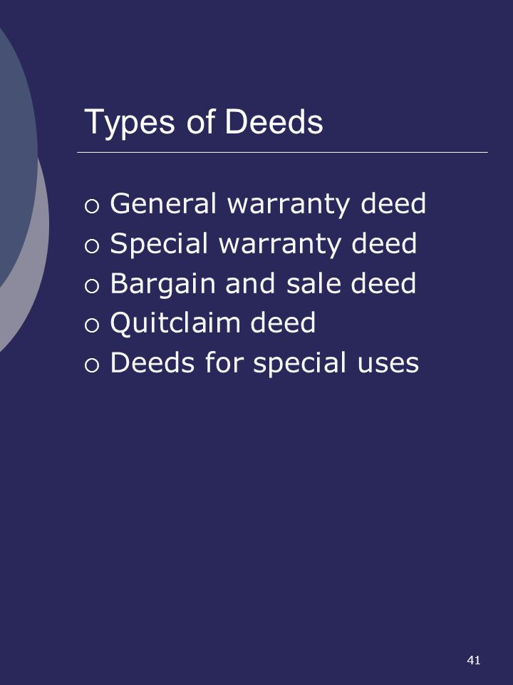 Types of Deeds General warranty deed Special warranty deed