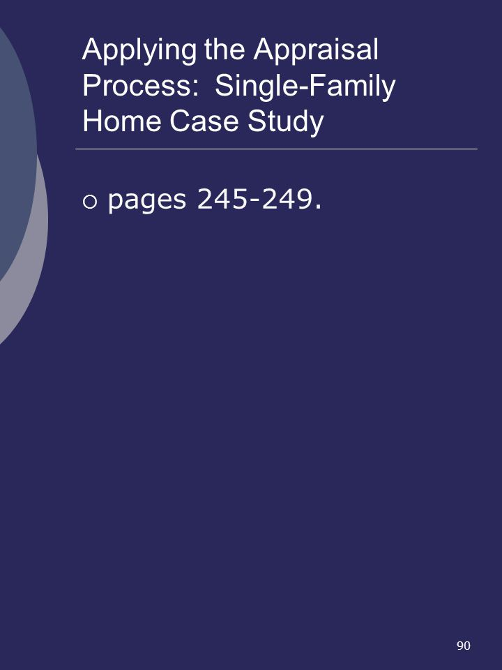 Applying the Appraisal Process: Single-Family Home Case Study