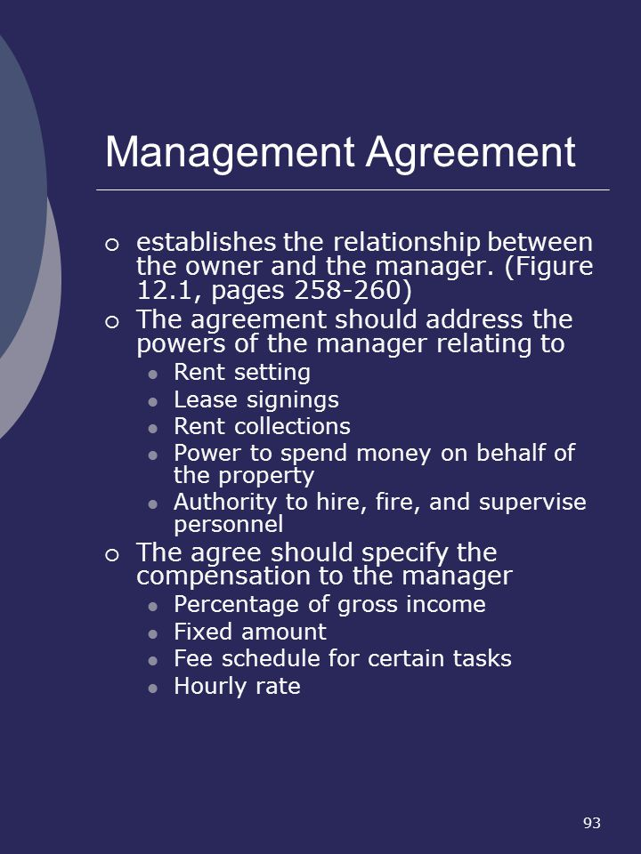 Management Agreement establishes the relationship between the owner and the manager. (Figure 12.1, pages 258-260)