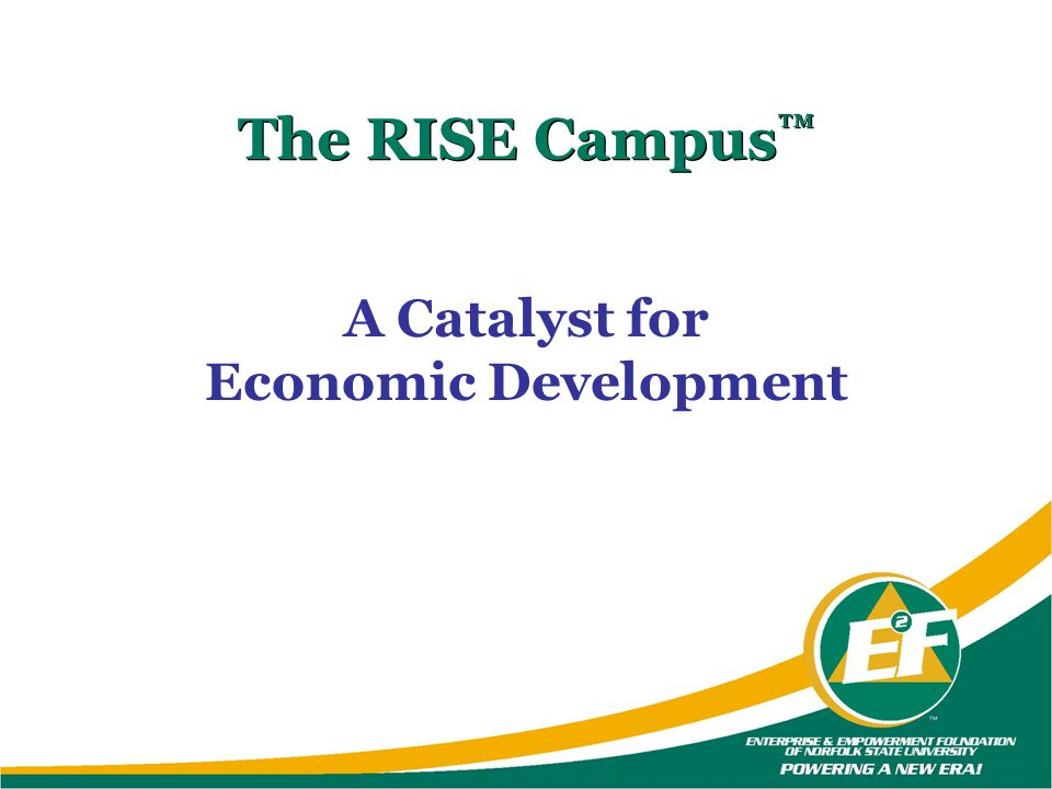 The RISE Campus™ A Catalyst for Economic Development