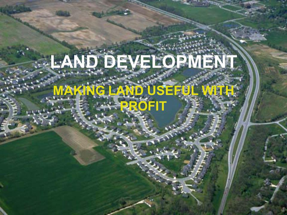 MAKING LAND USEFUL WITH PROFIT