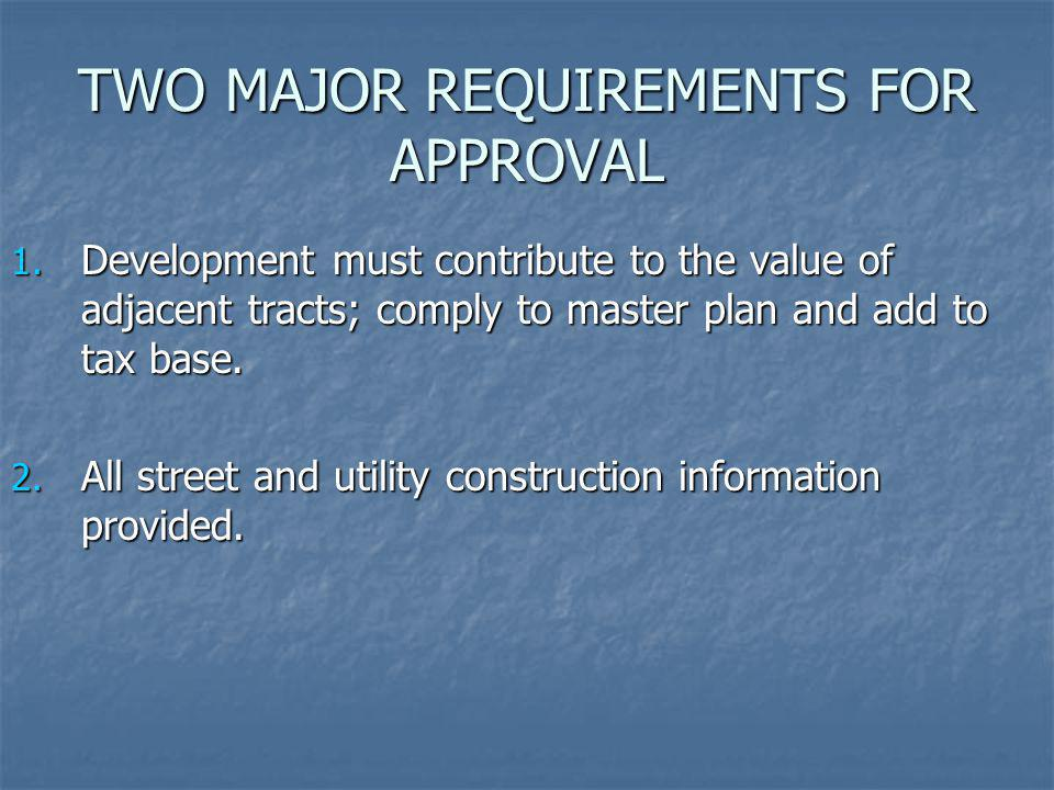 TWO MAJOR REQUIREMENTS FOR APPROVAL
