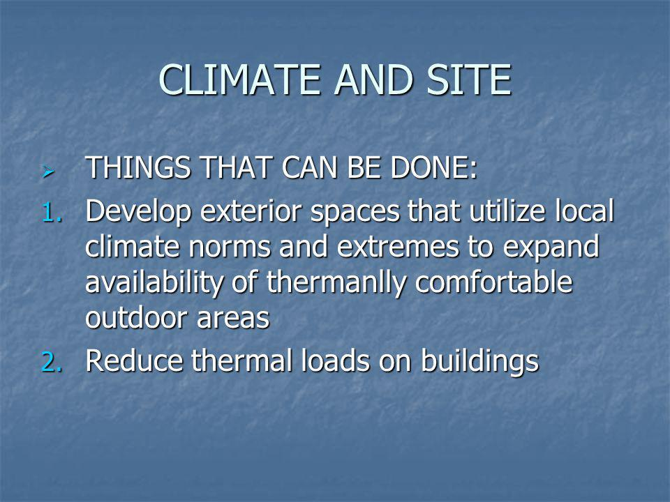 CLIMATE AND SITE THINGS THAT CAN BE DONE: