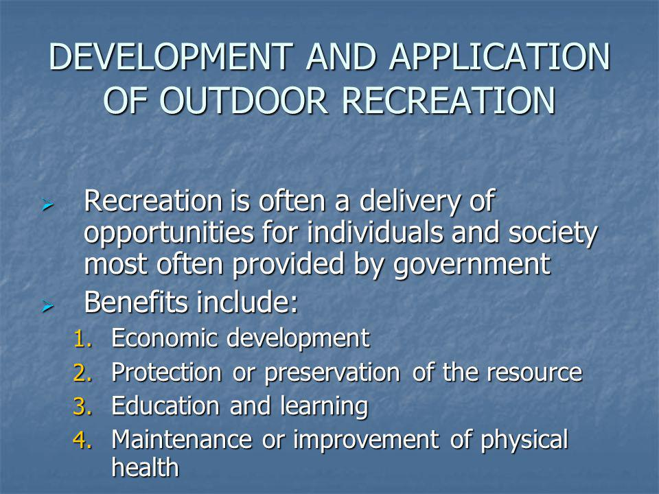 DEVELOPMENT AND APPLICATION OF OUTDOOR RECREATION
