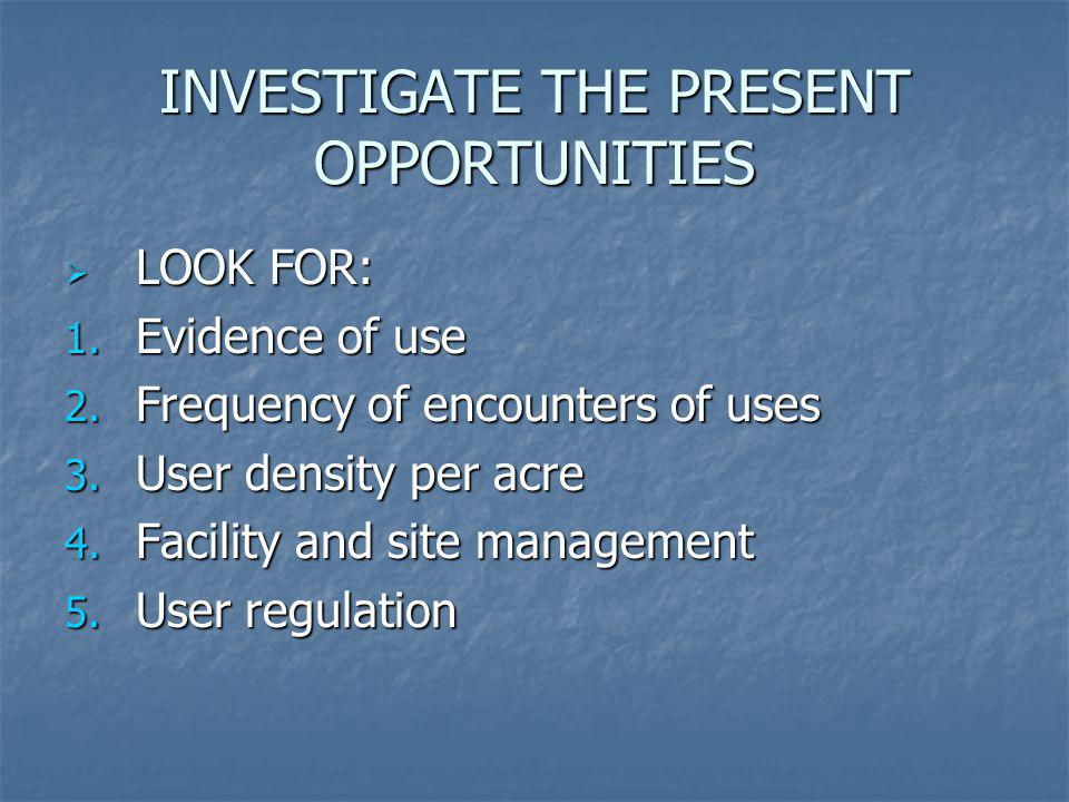INVESTIGATE THE PRESENT OPPORTUNITIES