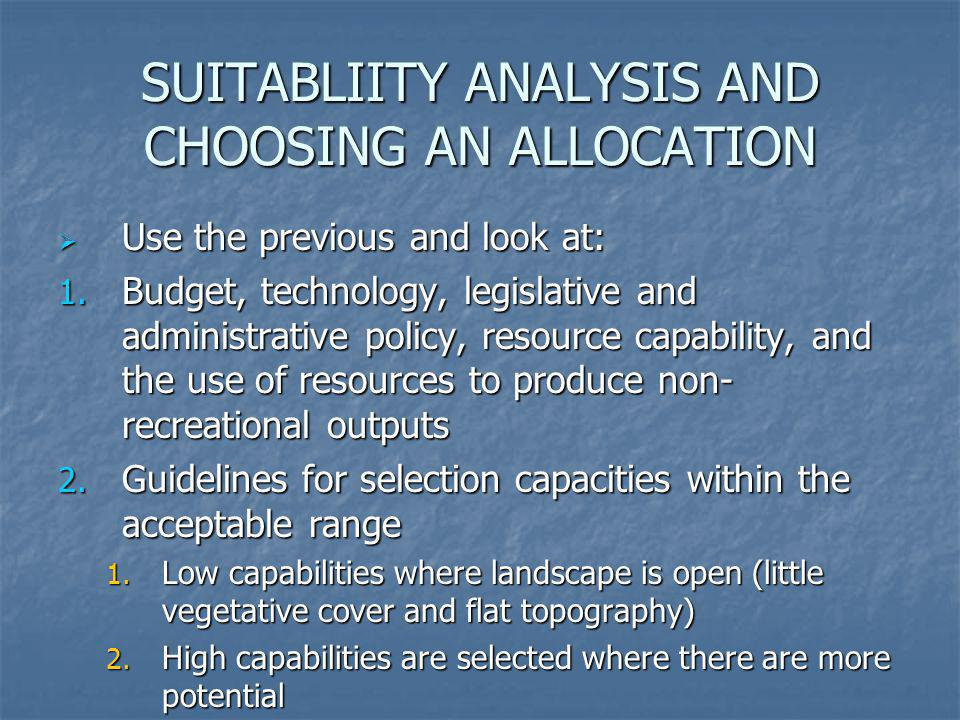 SUITABLIITY ANALYSIS AND CHOOSING AN ALLOCATION
