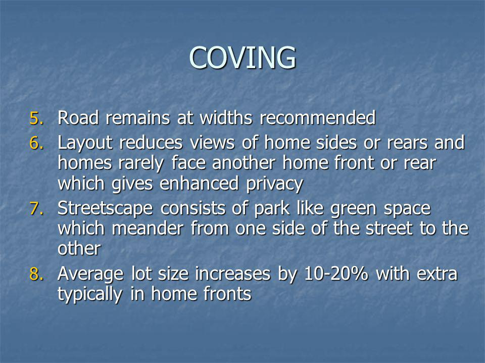 COVING Road remains at widths recommended