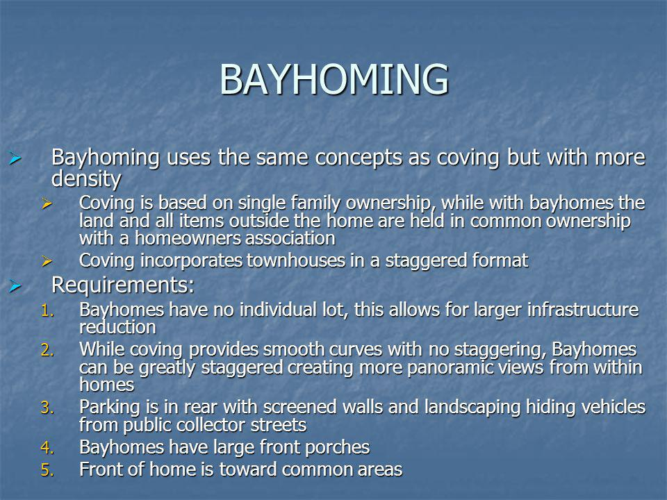BAYHOMING Bayhoming uses the same concepts as coving but with more density.