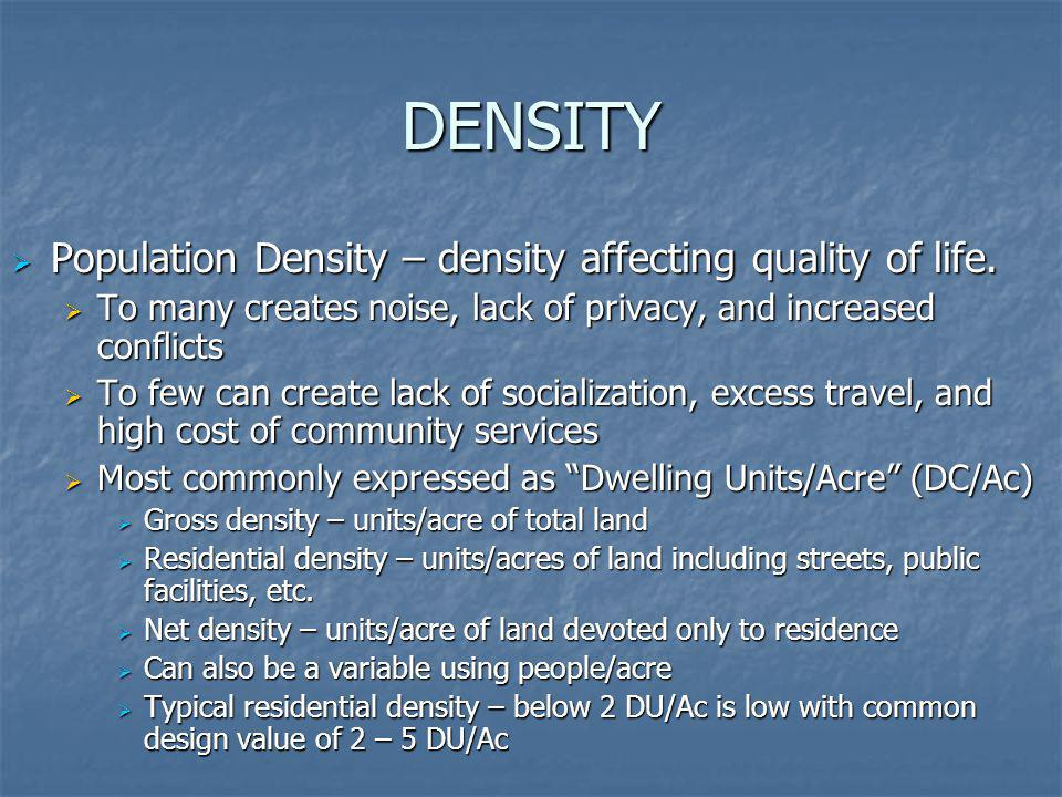 DENSITY Population Density – density affecting quality of life.