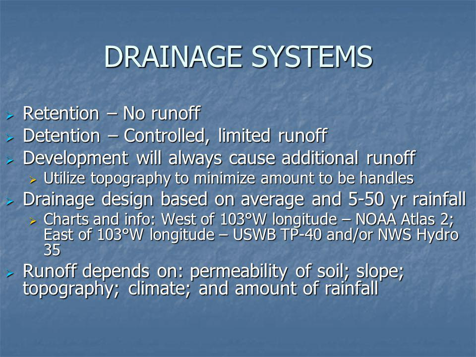 DRAINAGE SYSTEMS Retention – No runoff