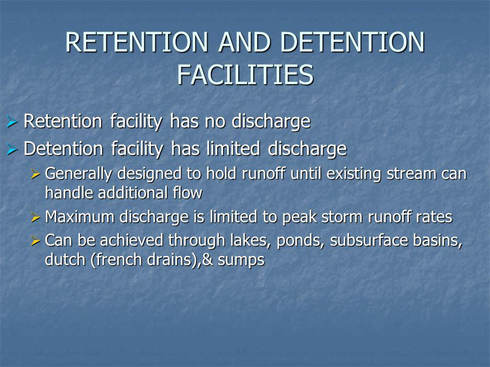 RETENTION AND DETENTION FACILITIES