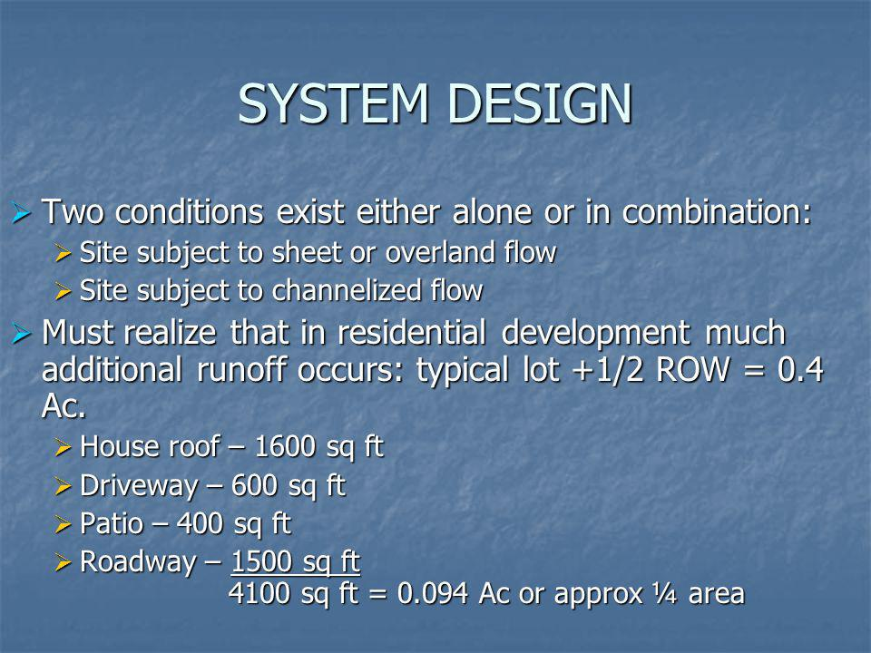 SYSTEM DESIGN Two conditions exist either alone or in combination: