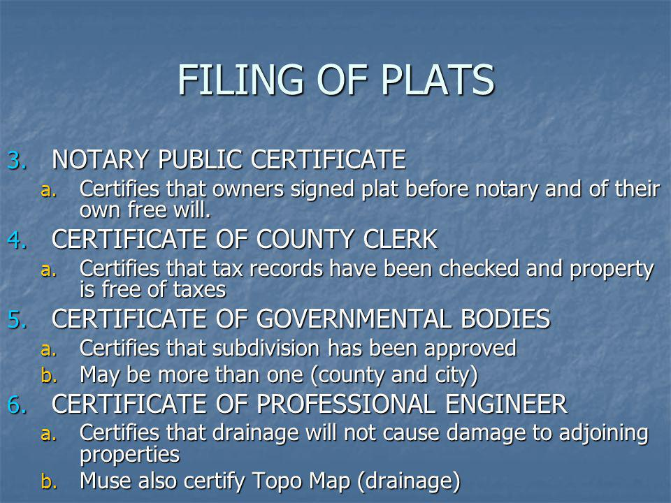 FILING OF PLATS NOTARY PUBLIC CERTIFICATE CERTIFICATE OF COUNTY CLERK