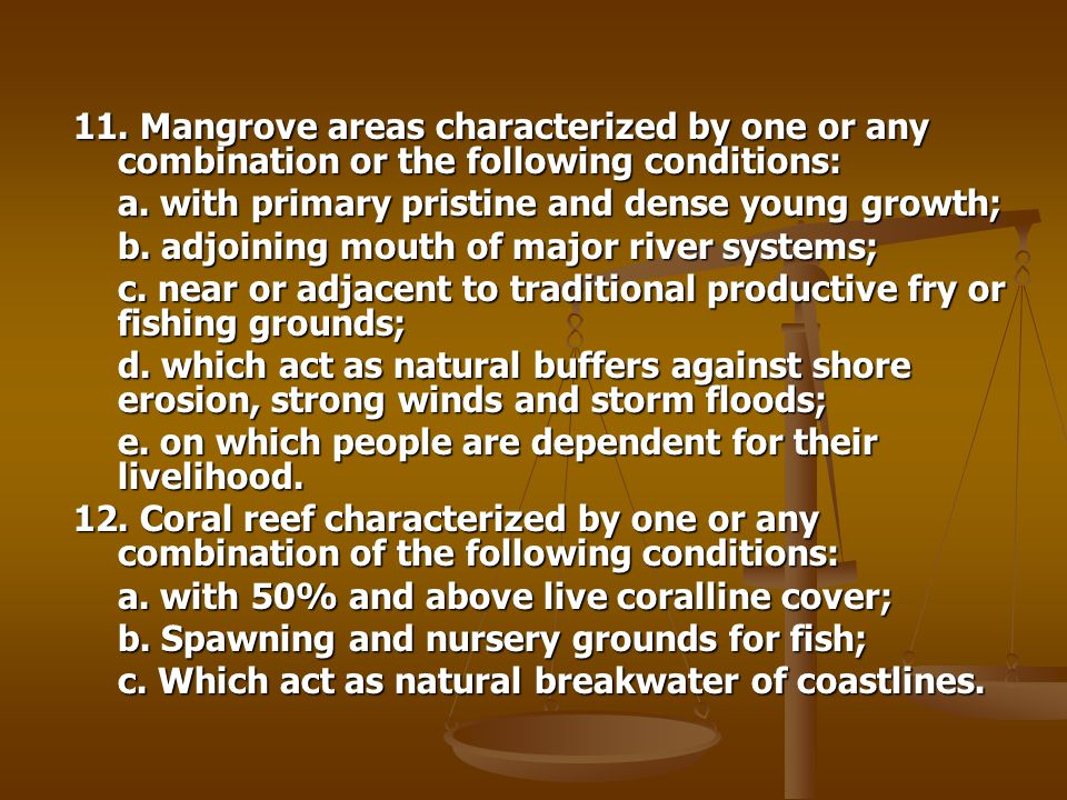 11. Mangrove areas characterized by one or any combination or the following conditions: