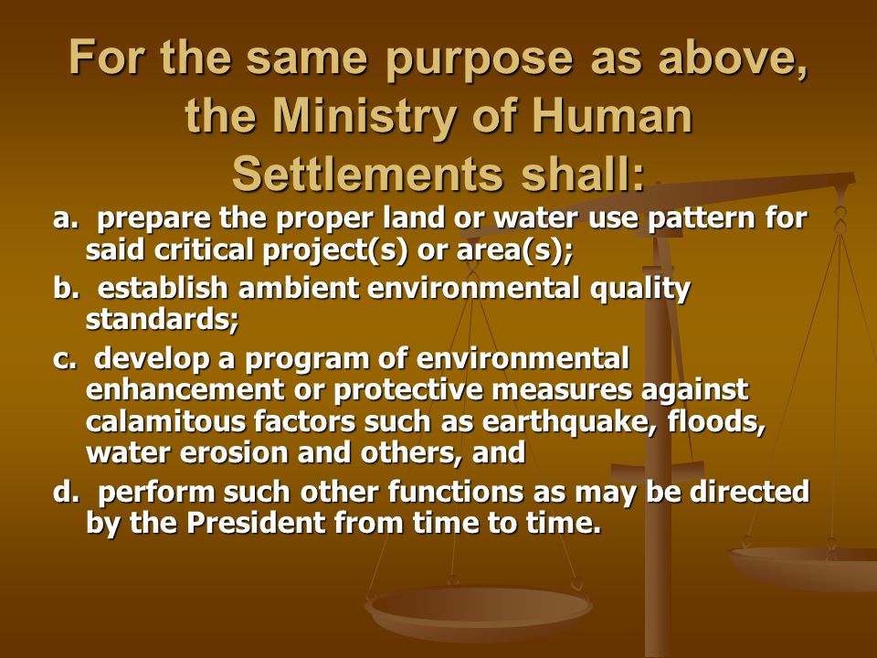 For the same purpose as above, the Ministry of Human Settlements shall: