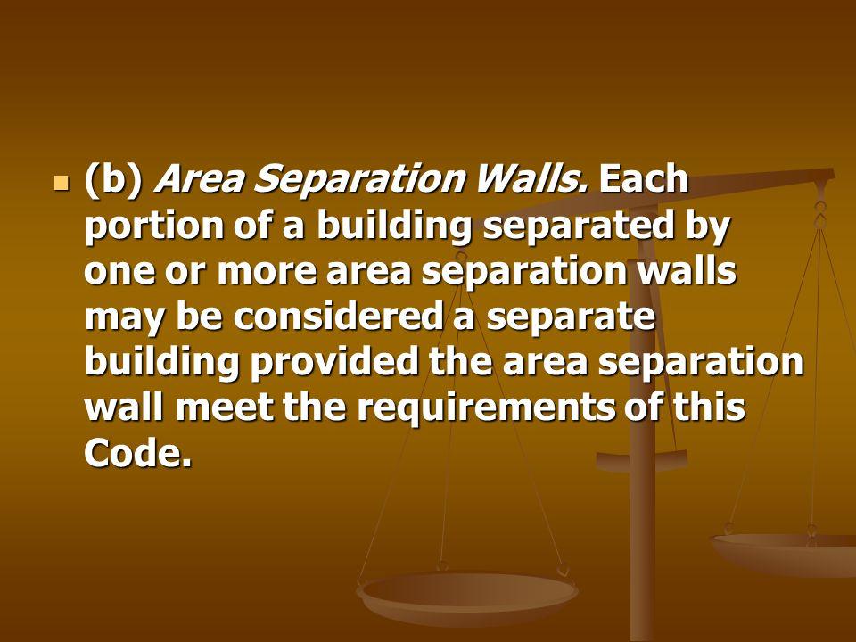 (b) Area Separation Walls