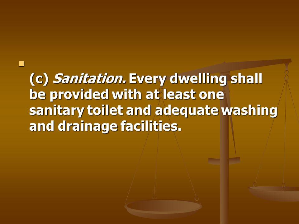 (c) Sanitation.