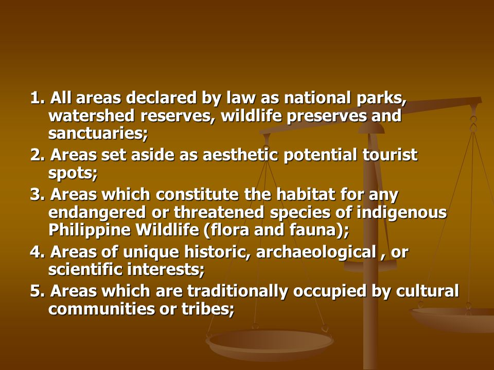 1. All areas declared by law as national parks, watershed reserves, wildlife preserves and sanctuaries;