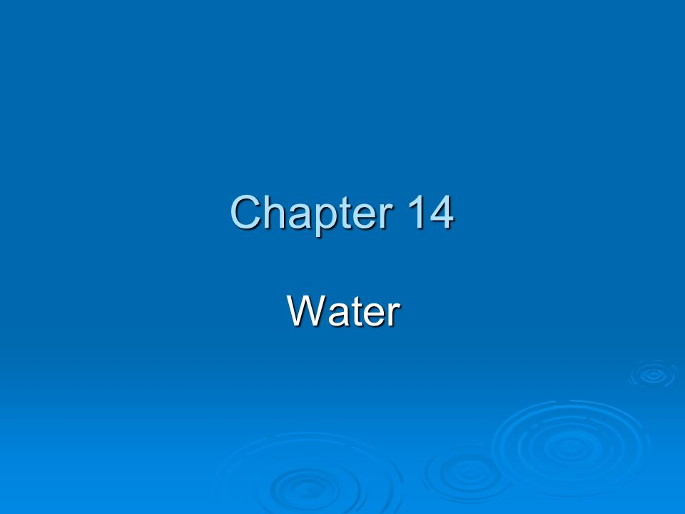 Chapter 14 Water