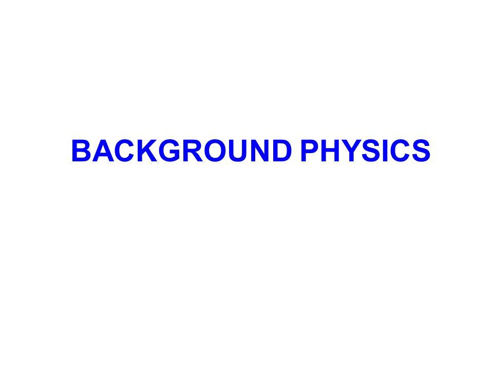 BACKGROUND PHYSICS