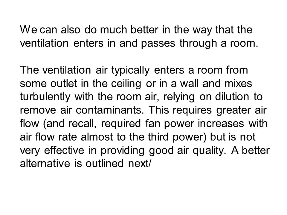 We can also do much better in the way that the ventilation enters in and passes through a room.