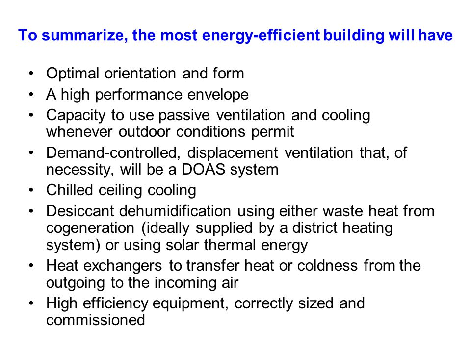 To summarize, the most energy-efficient building will have