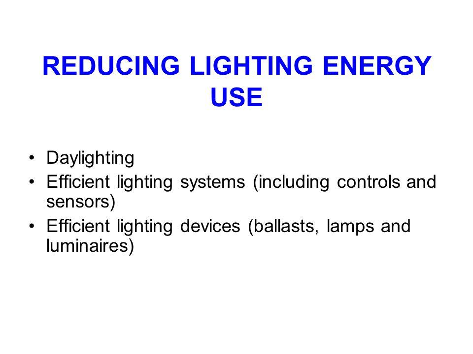 REDUCING LIGHTING ENERGY USE