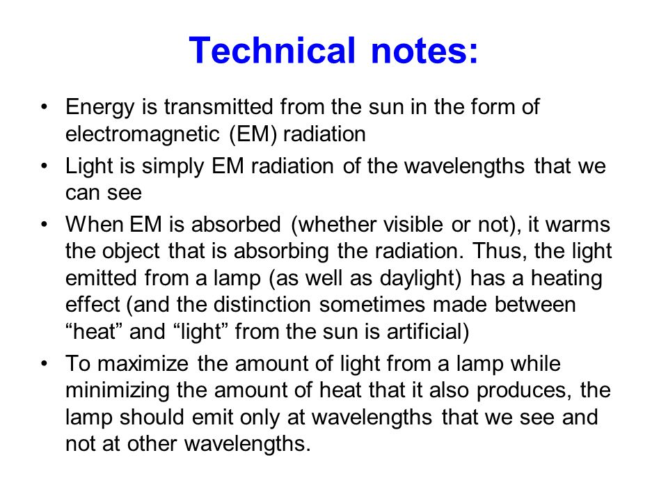 Technical notes: Energy is transmitted from the sun in the form of electromagnetic (EM) radiation.